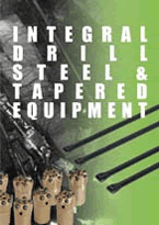 INTEGRAL DRILL STEEL & TAPERED EQUIPMENT